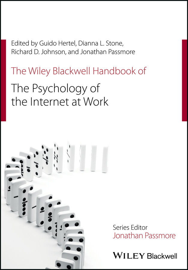 Jonathan Passmore The Wiley Blackwell Handbook of the Psychology of the Internet at Work consalvo mia the handbook of internet studies
