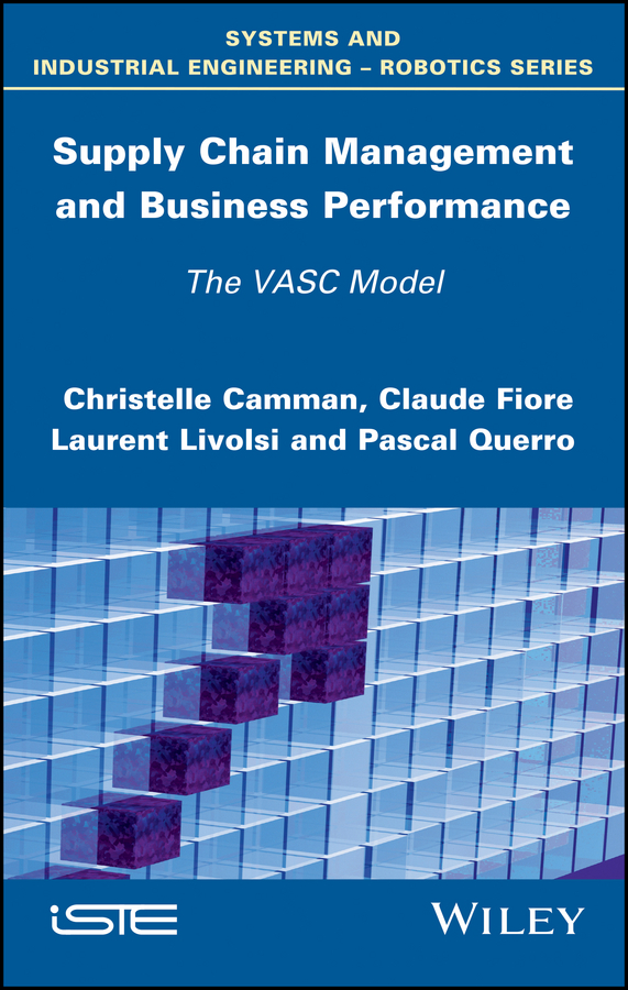 Christelle Camman Supply Chain Management and Business Performance. The VASC Model daniel stanton supply chain management for dummies
