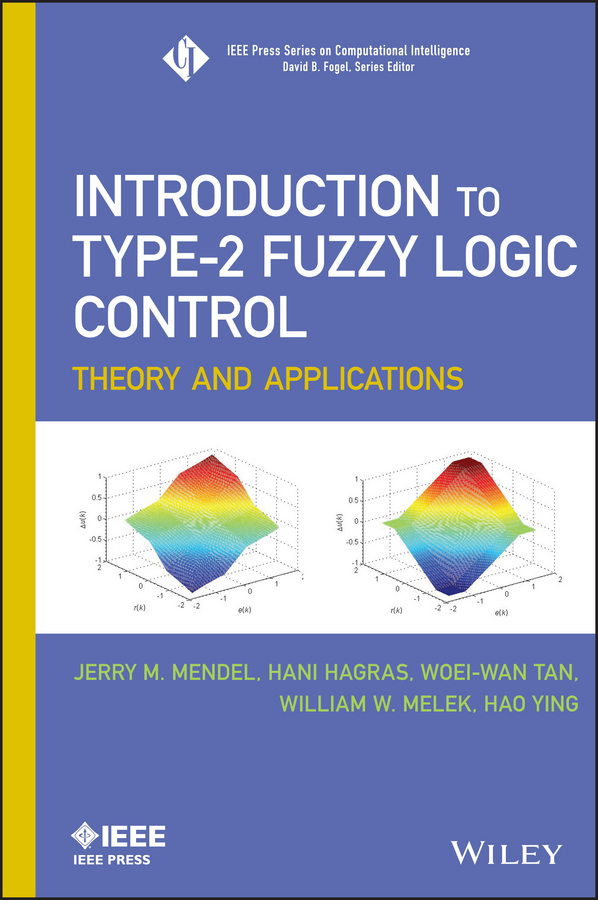 Jerry Mendel Introduction To Type-2 Fuzzy Logic Control. Theory and Applications