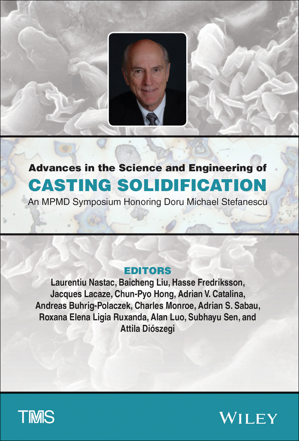 Hasse Fredriksson Advances in the Science and Engineering of Casting Solidification. An MPMD Symposium Honoring Doru Michael Stefanescu hasse fredriksson advances in the science and engineering of casting solidification an mpmd symposium honoring doru michael stefanescu