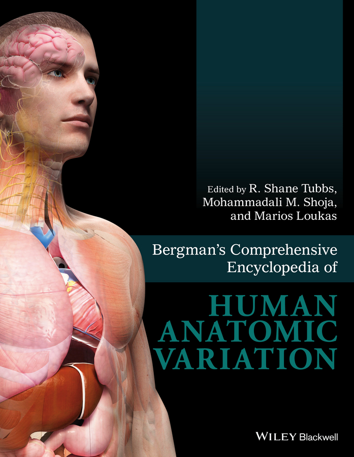 Marios Loukas Bergman's Comprehensive Encyclopedia of Human Anatomic Variation the torchwood encyclopedia
