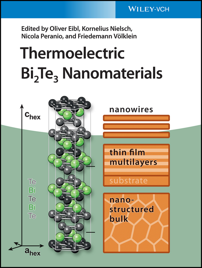 Oliver Eibl Thermoelectric Bi2Te3 Nanomaterials hayward harrison w materials of construction their manufacture and properties