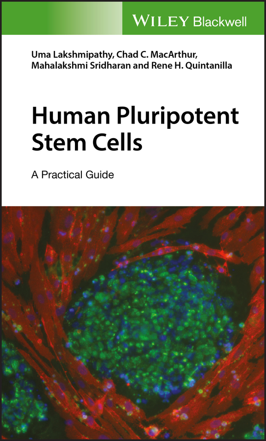 Uma Lakshmipathy Human Pluripotent Stem Cells. A Practical Guide