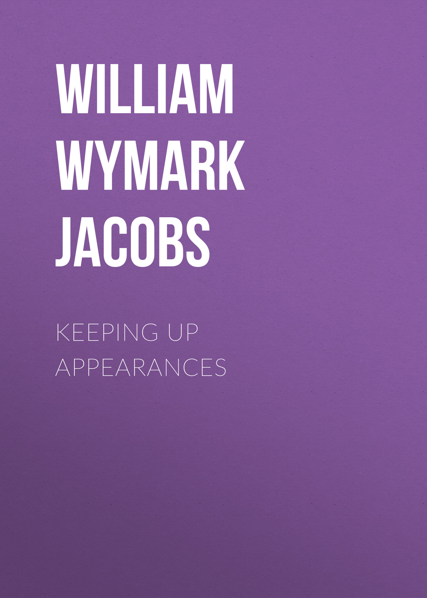 William Wymark Jacobs Keeping Up Appearances