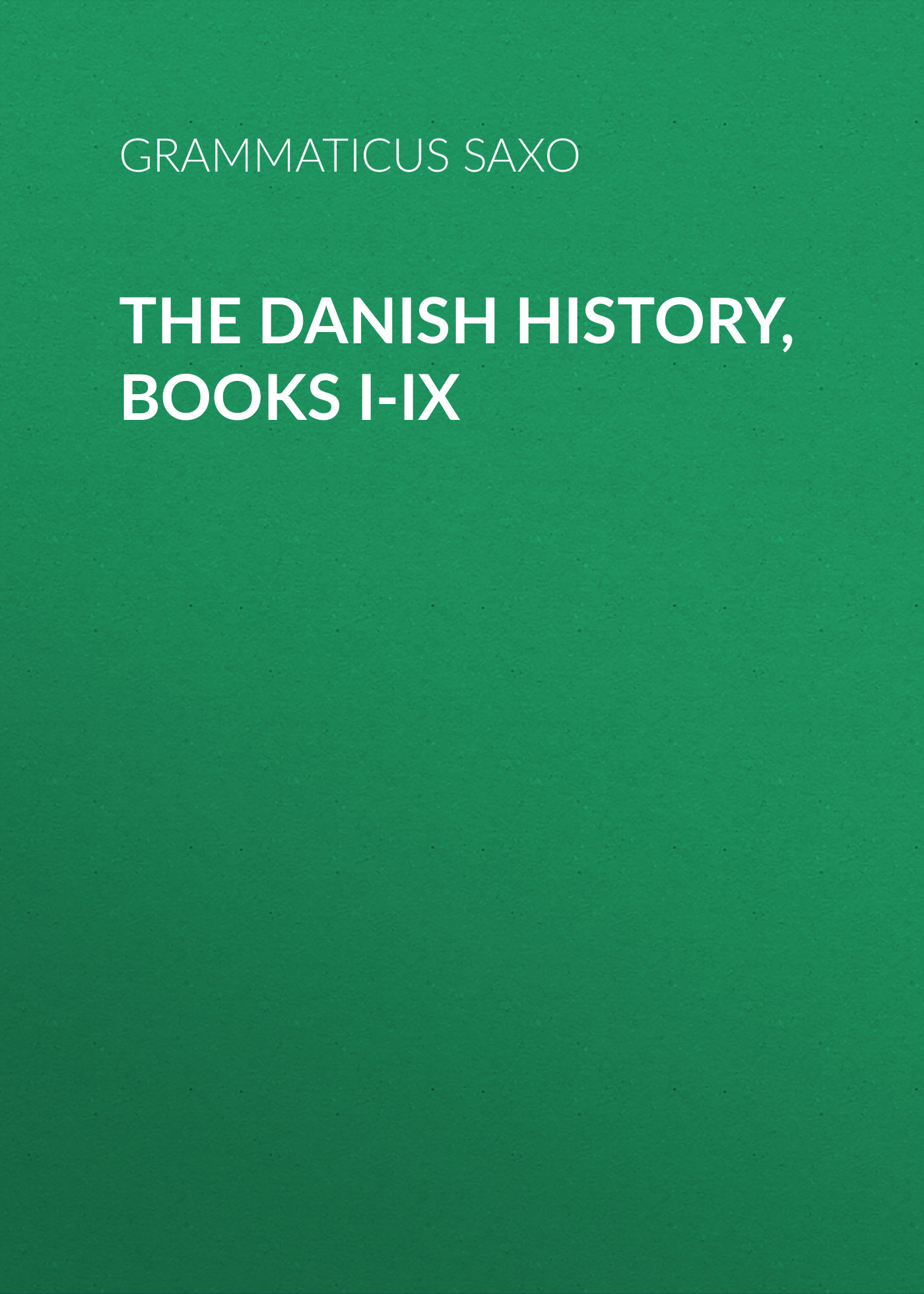 Grammaticus Saxo The Danish History, Books I-IX все цены