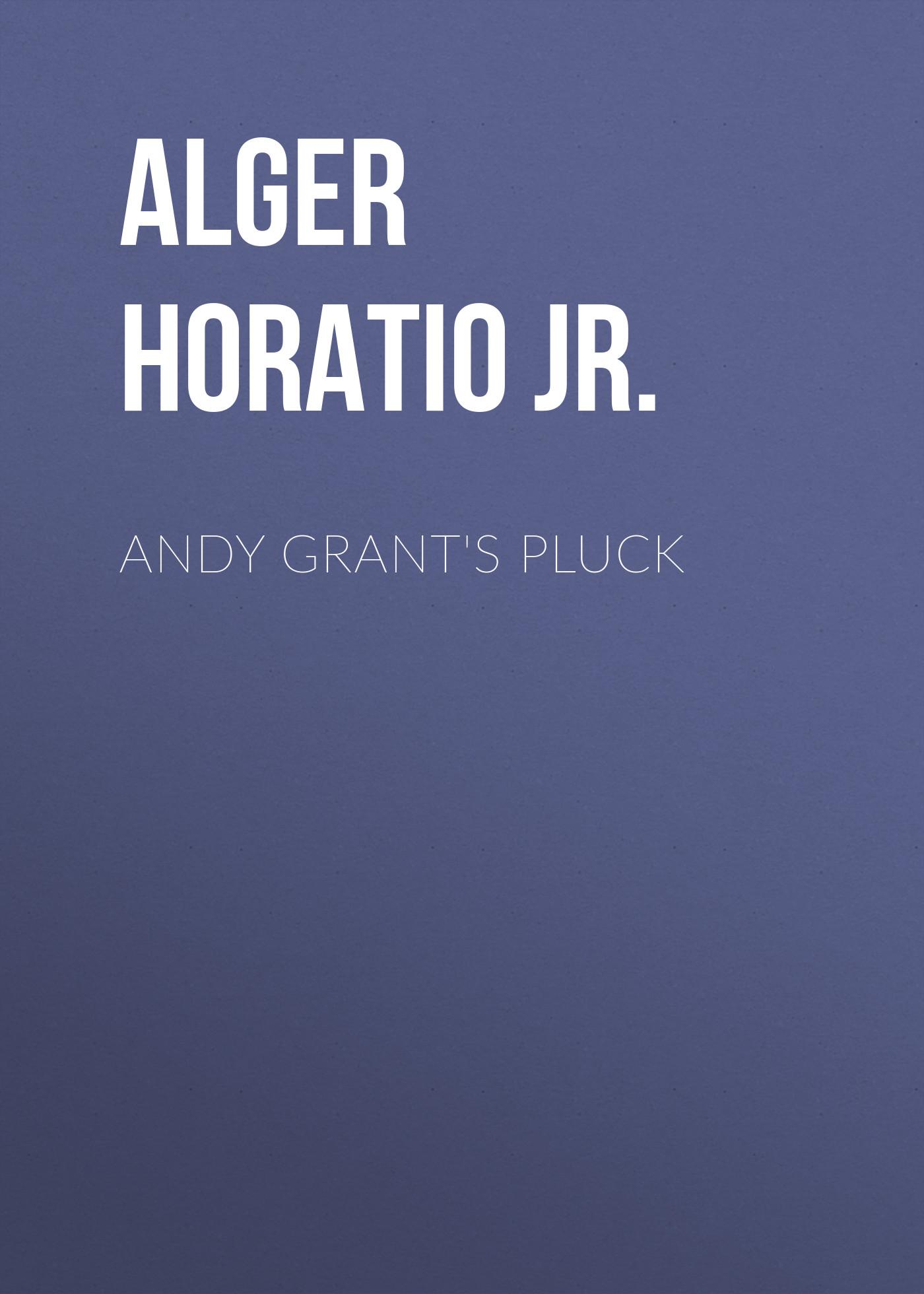 Alger Horatio Jr. Andy Grant's Pluck alger horatio jr luke walton