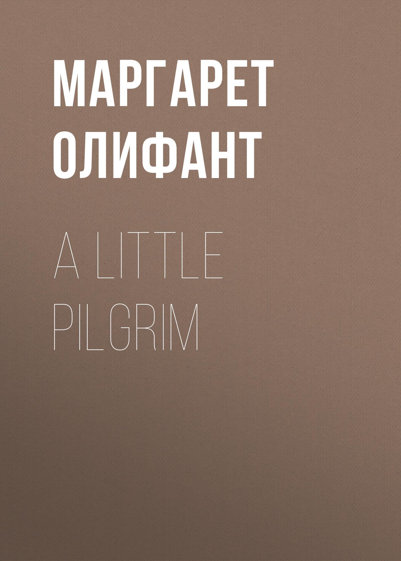 Маргарет Олифант A Little
