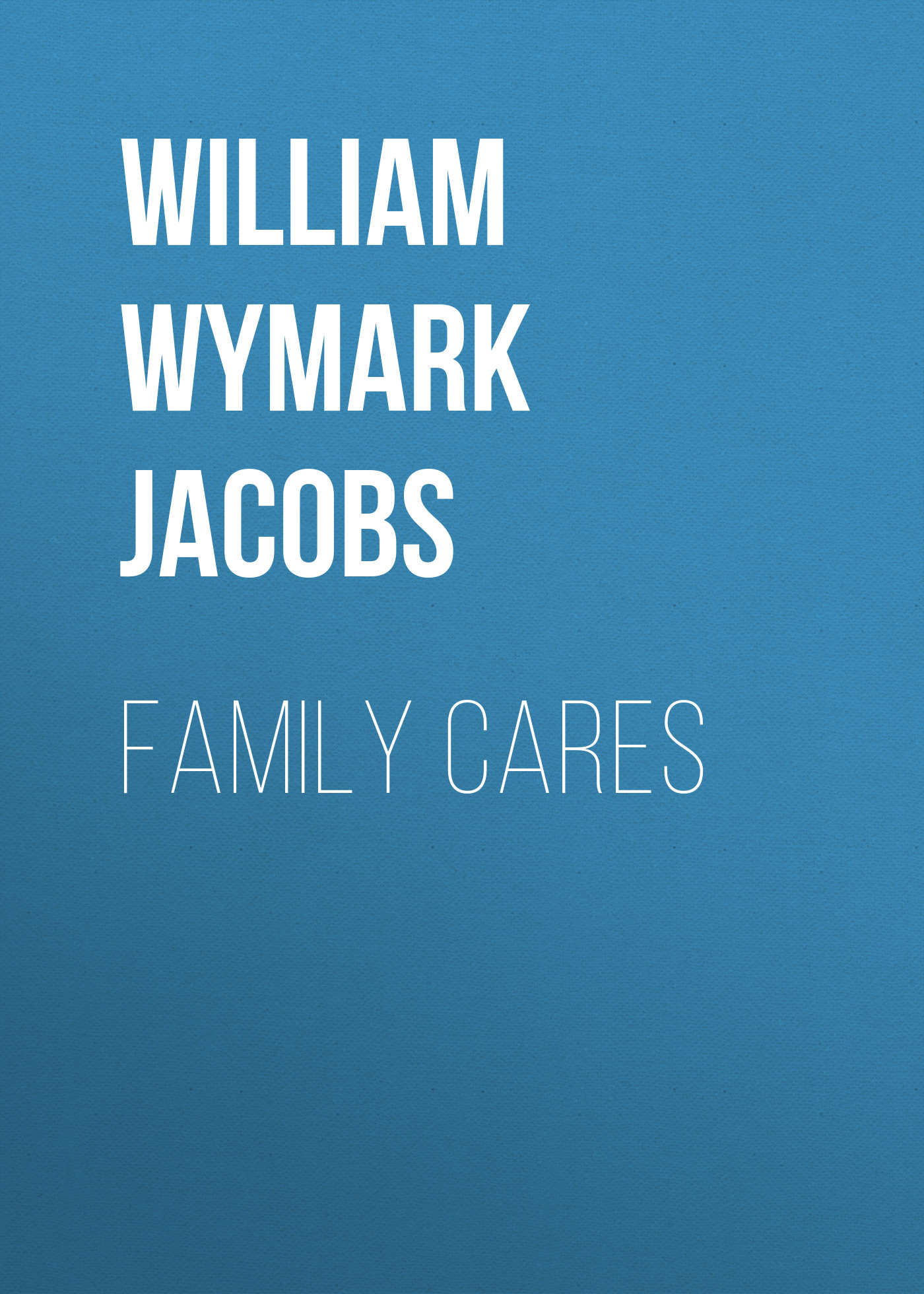 William Wymark Jacobs Family Cares h oswald 7 miniaturas op 16