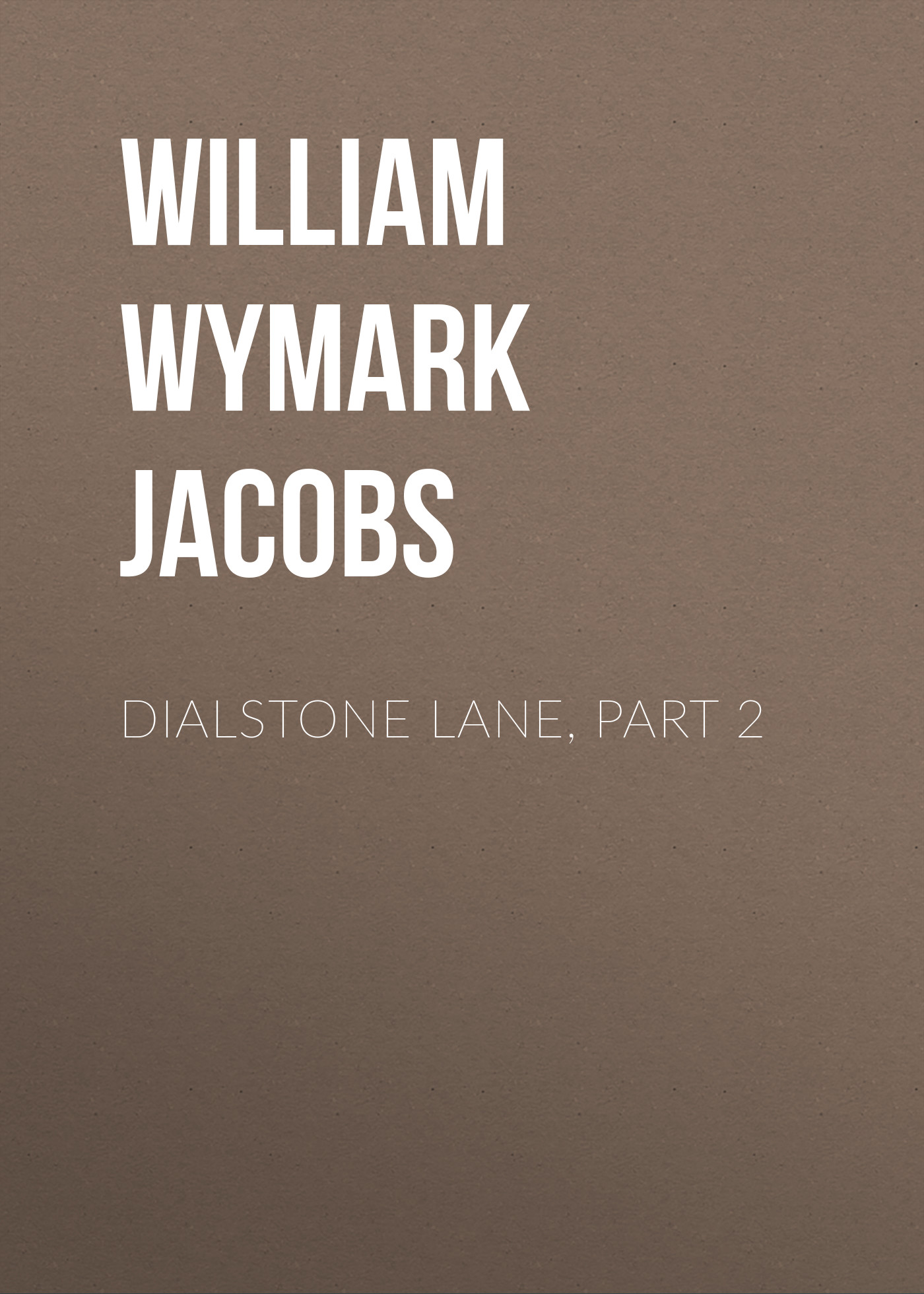 лучшая цена William Wymark Jacobs Dialstone Lane, Part 2