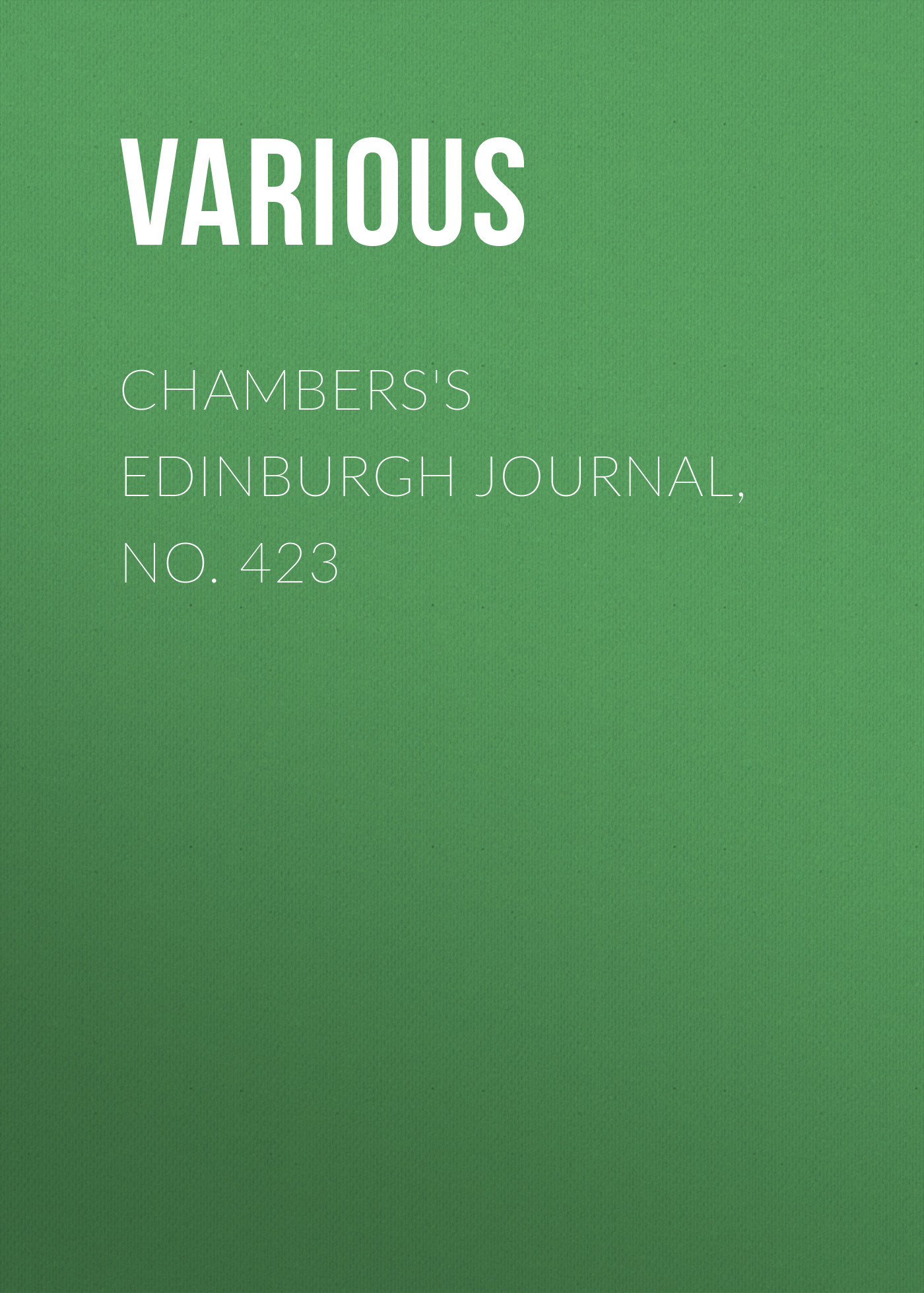 Chambers\'s Edinburgh Journal, No. 423 ( Various  )