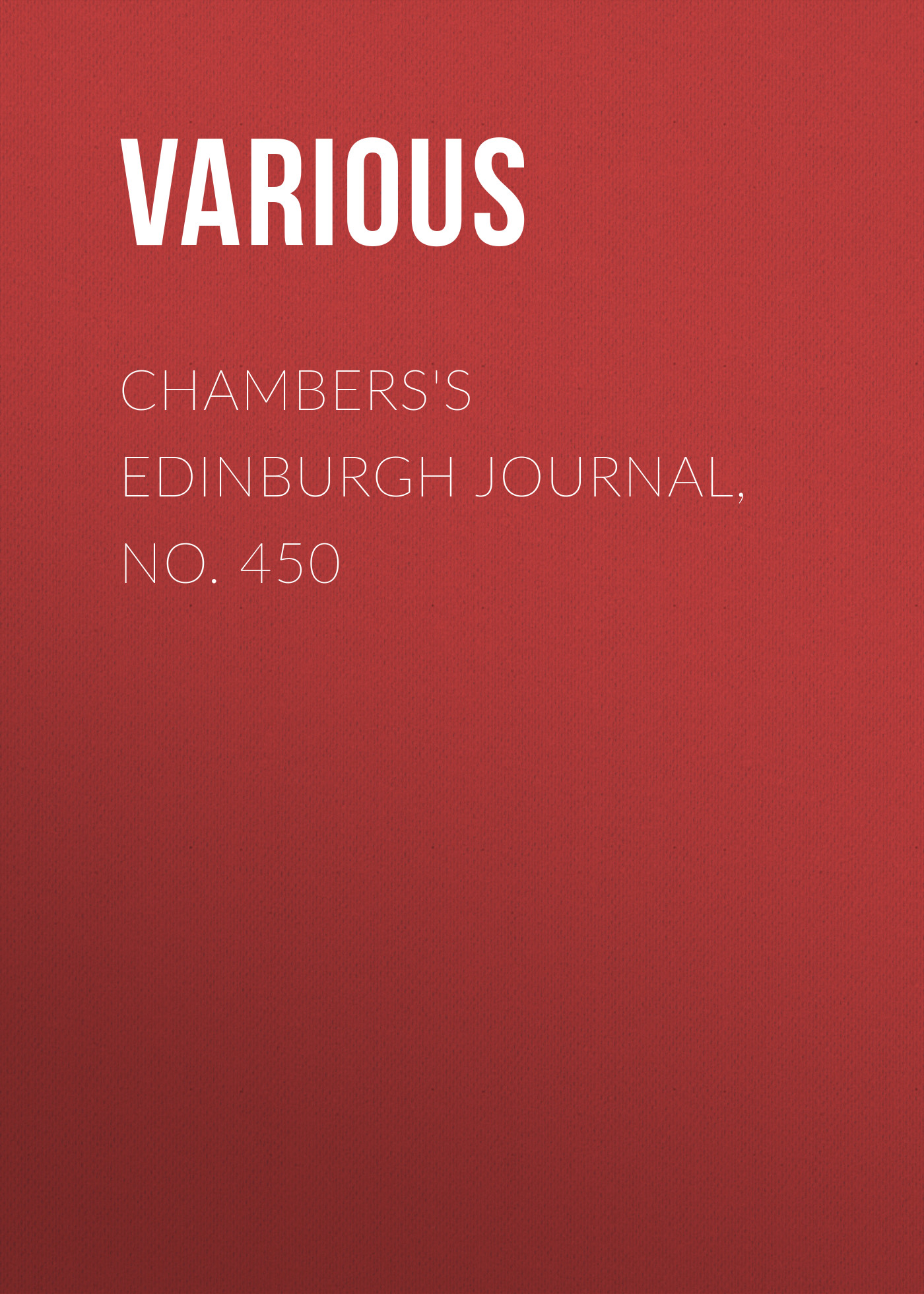 Various Chambers's Edinburgh Journal, No. 450 various chambers s edinburgh journal no 428