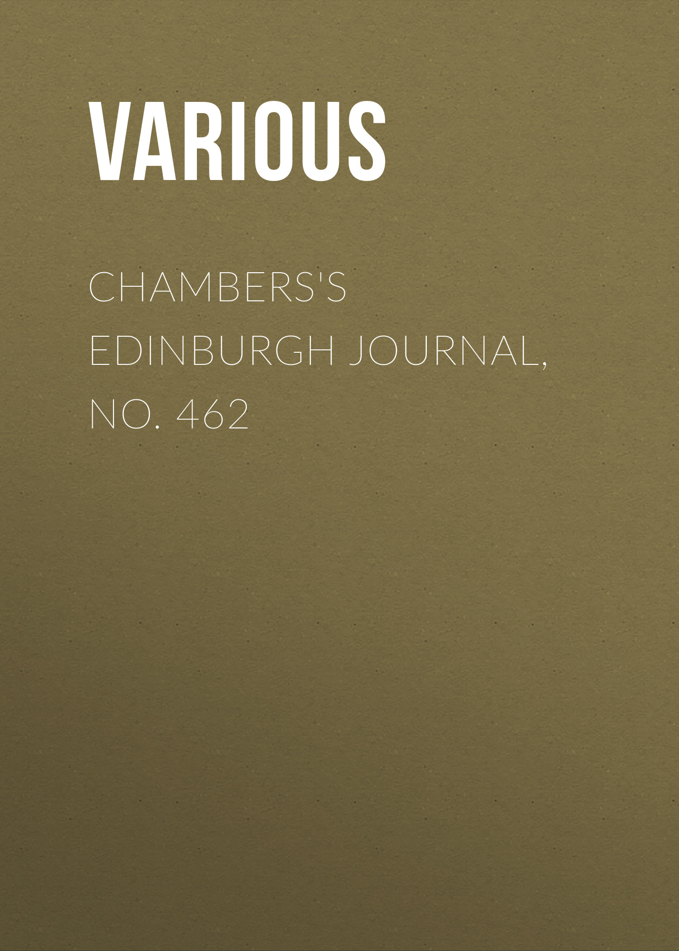 Various Chambers's Edinburgh Journal, No. 462 various chambers s edinburgh journal no 428