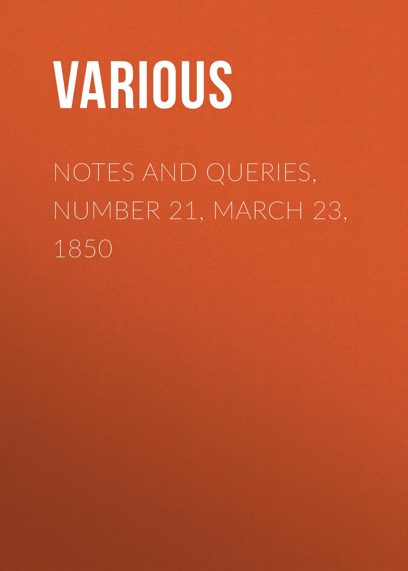 Various Notes and Queries, Number 21, March 23, 1850 картридж hp cz110ae 655 голубой dj ia 3525 4615 4625 5525 600стр