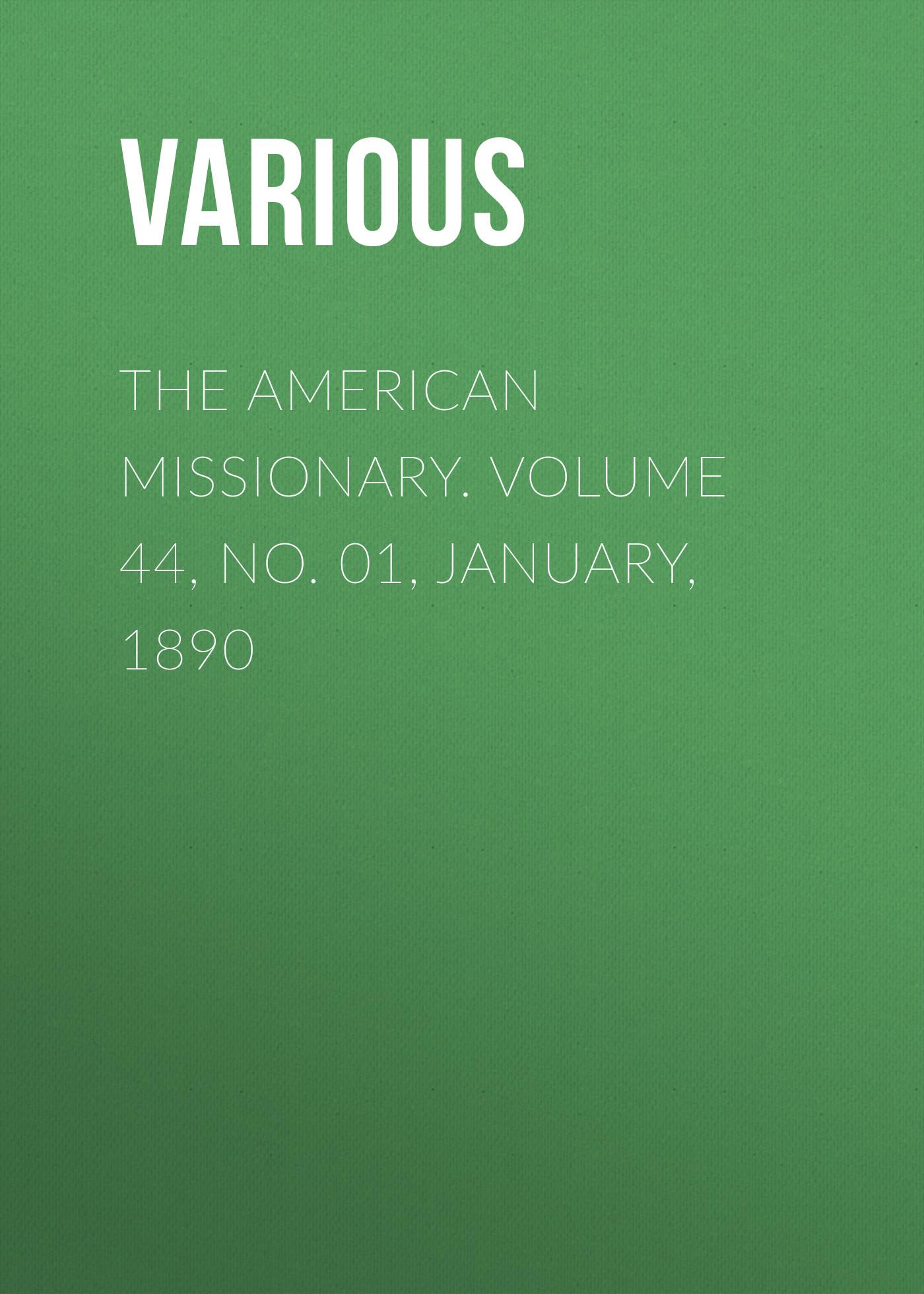 лучшая цена Various The American Missionary. Volume 44, No. 01, January, 1890