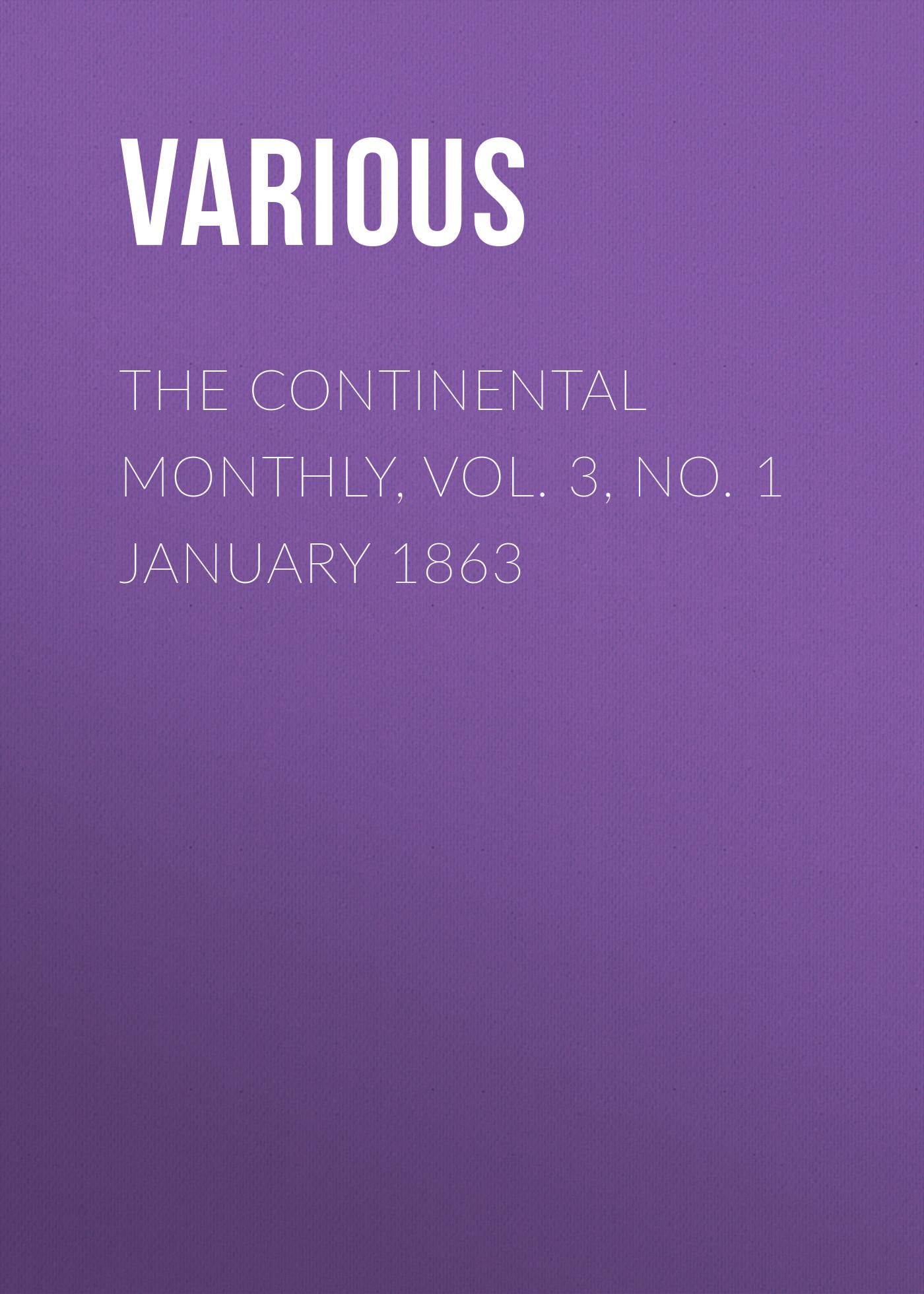Various The Continental Monthly, Vol. 3, No. 1 January 1863 batman no man s land vol 3