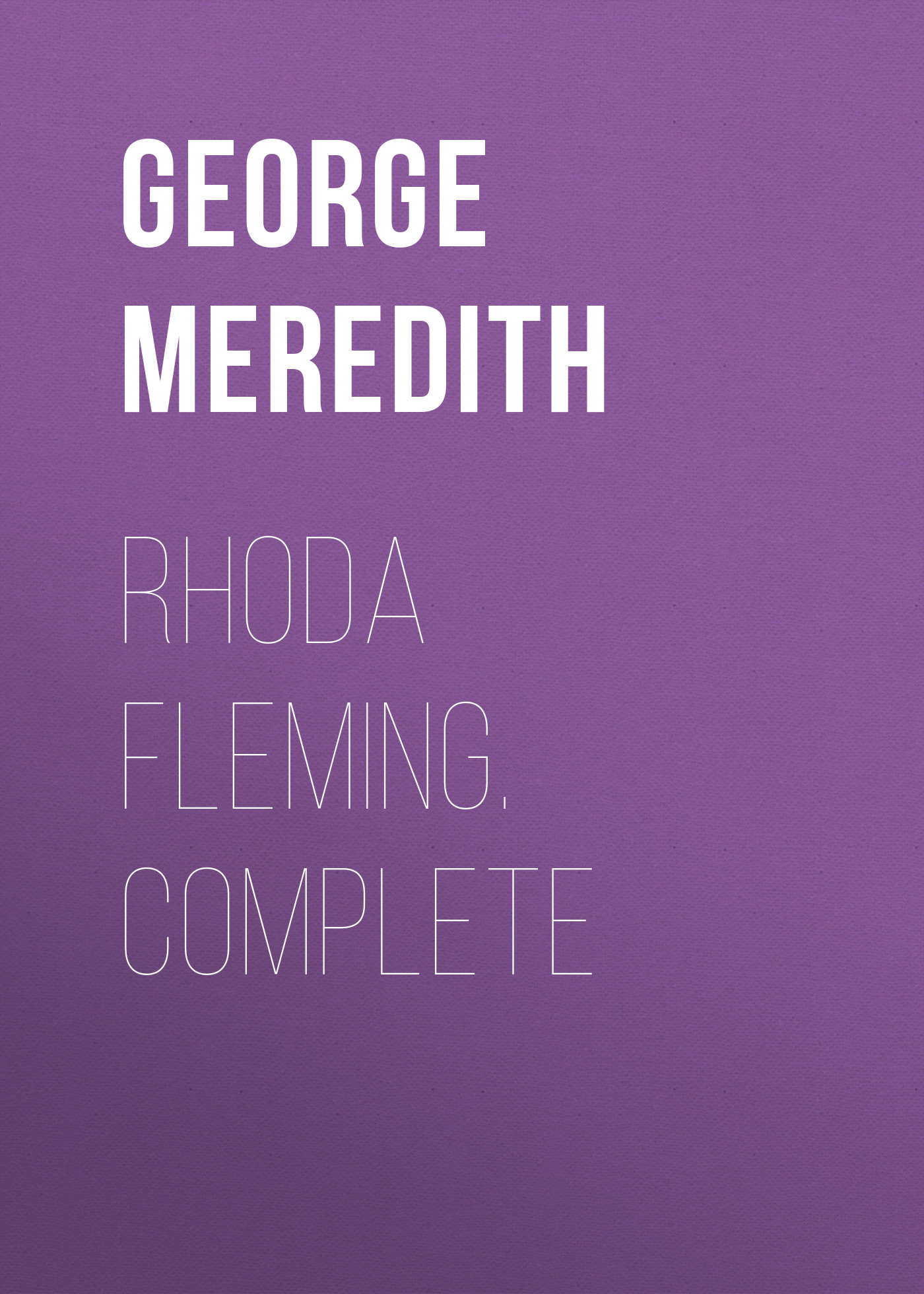 George Meredith Rhoda Fleming. Complete george meredith rhoda fleming volume 5