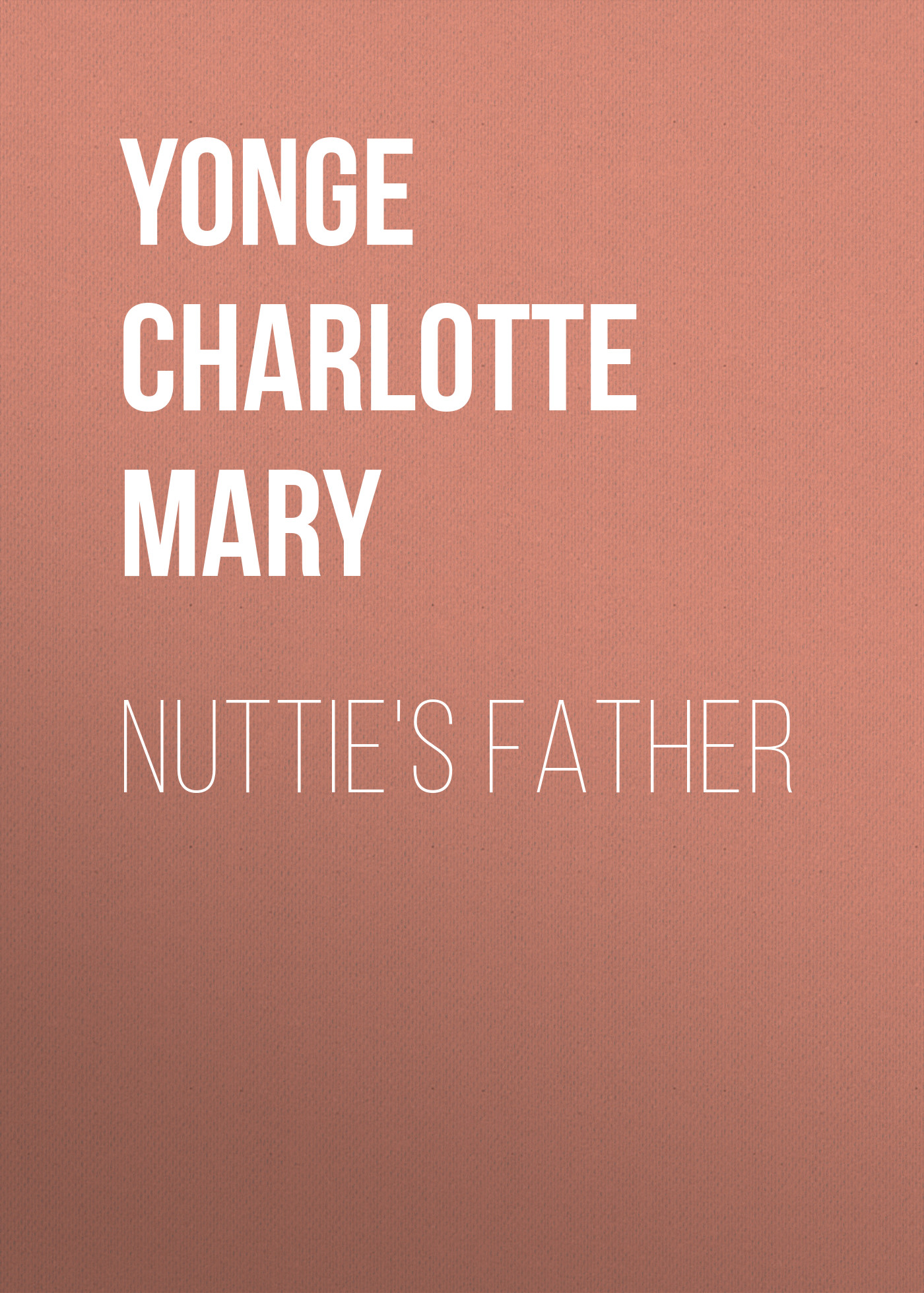 Nuttie\'s Father ( Yonge Charlotte Mary  )