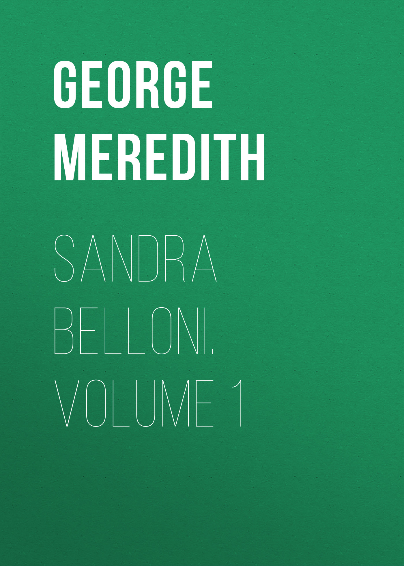Sandra Belloni. Volume 1