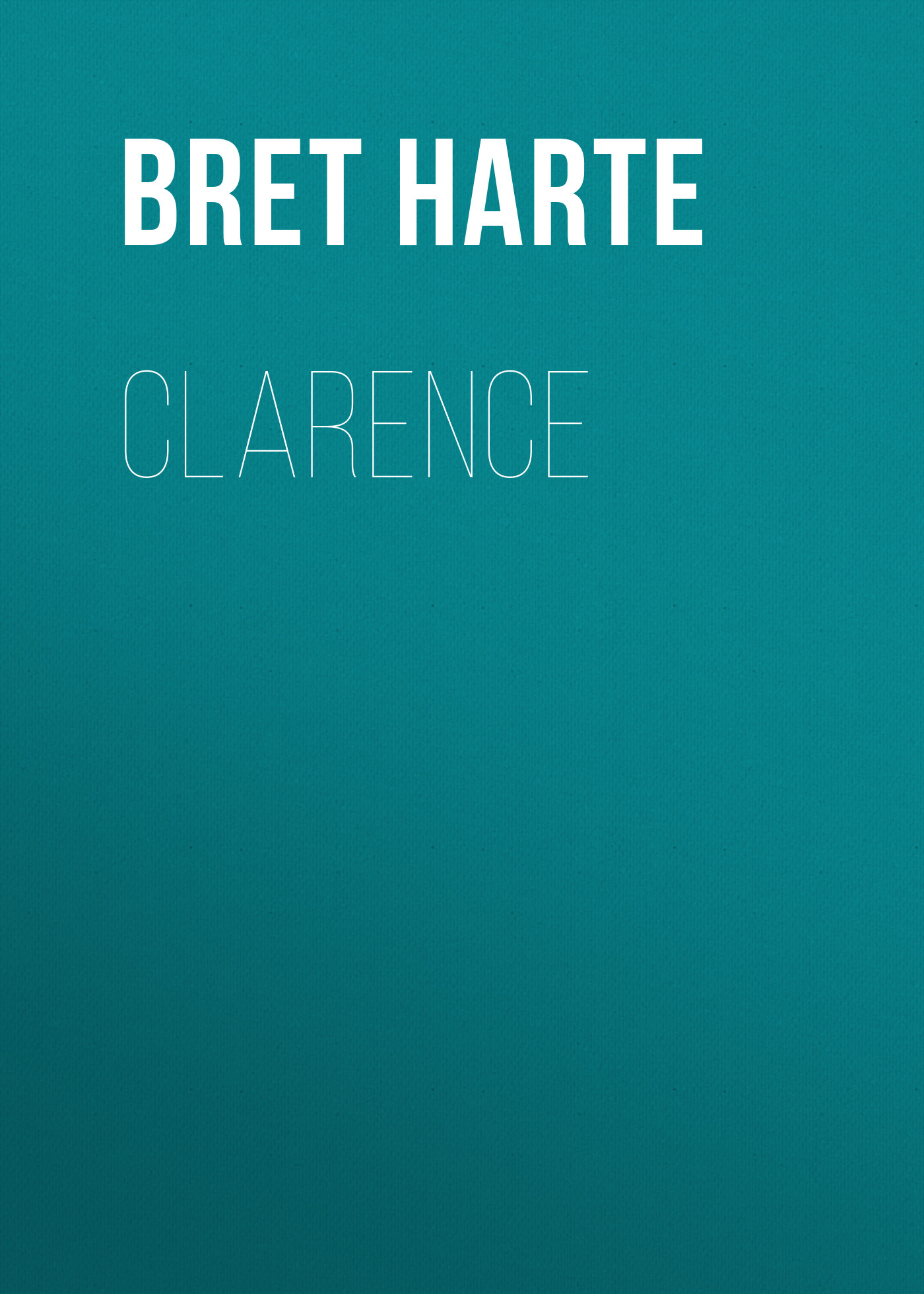 Bret Harte Clarence bret harte east and west poems