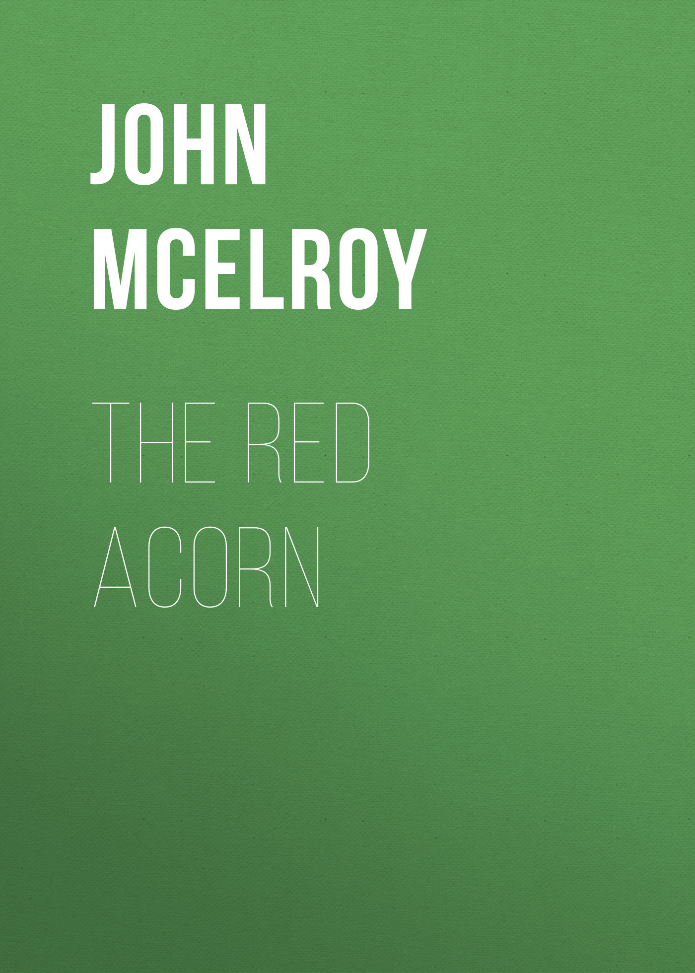 John McElroy The Red Acorn ironside john the red symbol