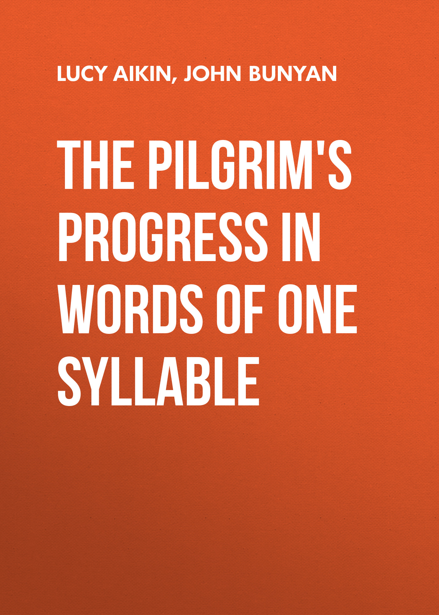 Lucy Aikin The Pilgrim's Progress in Words of One Syllable гримм я grimms fairy tales retold in one syllable words