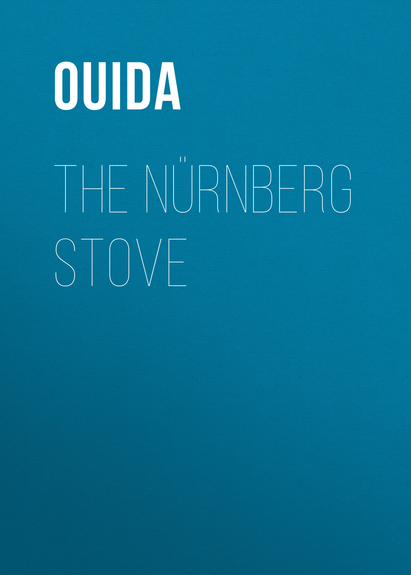 Ouida The Nürnberg Stove цена 2017