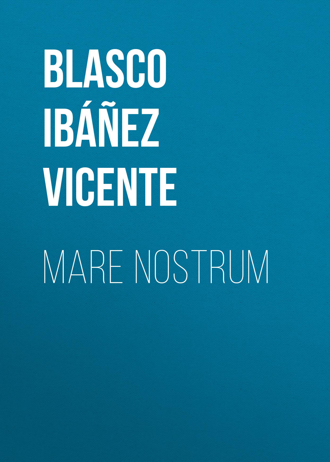 цена на Blasco Ibáñez Vicente Mare nostrum