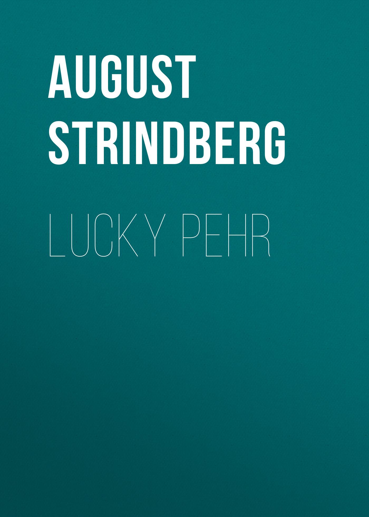 August Strindberg Lucky Pehr august strindberg hullu mehe kaitsekõne sari ajavaim