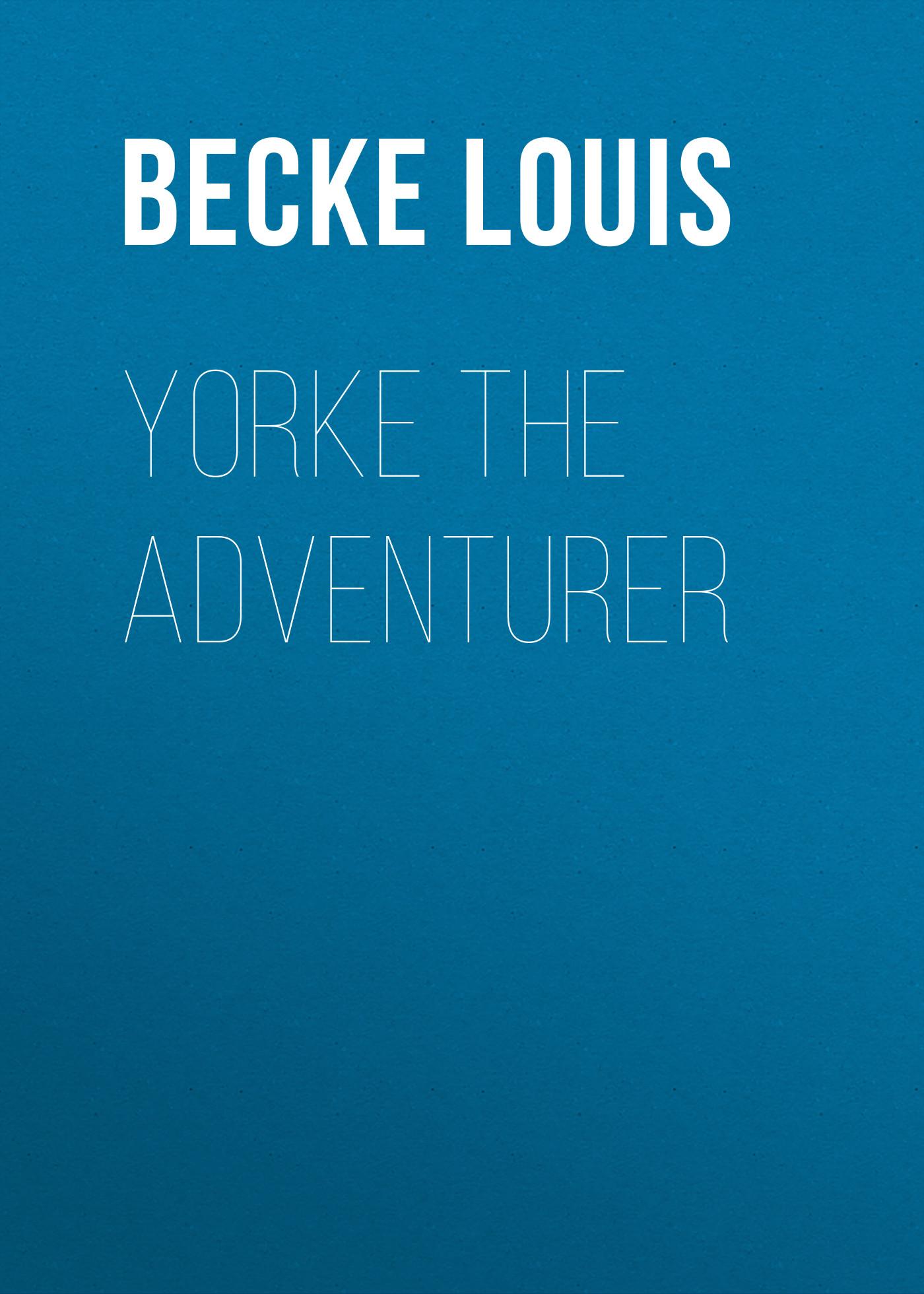 Becke Louis Yorke The Adventurer футболка roundtree yorke 433