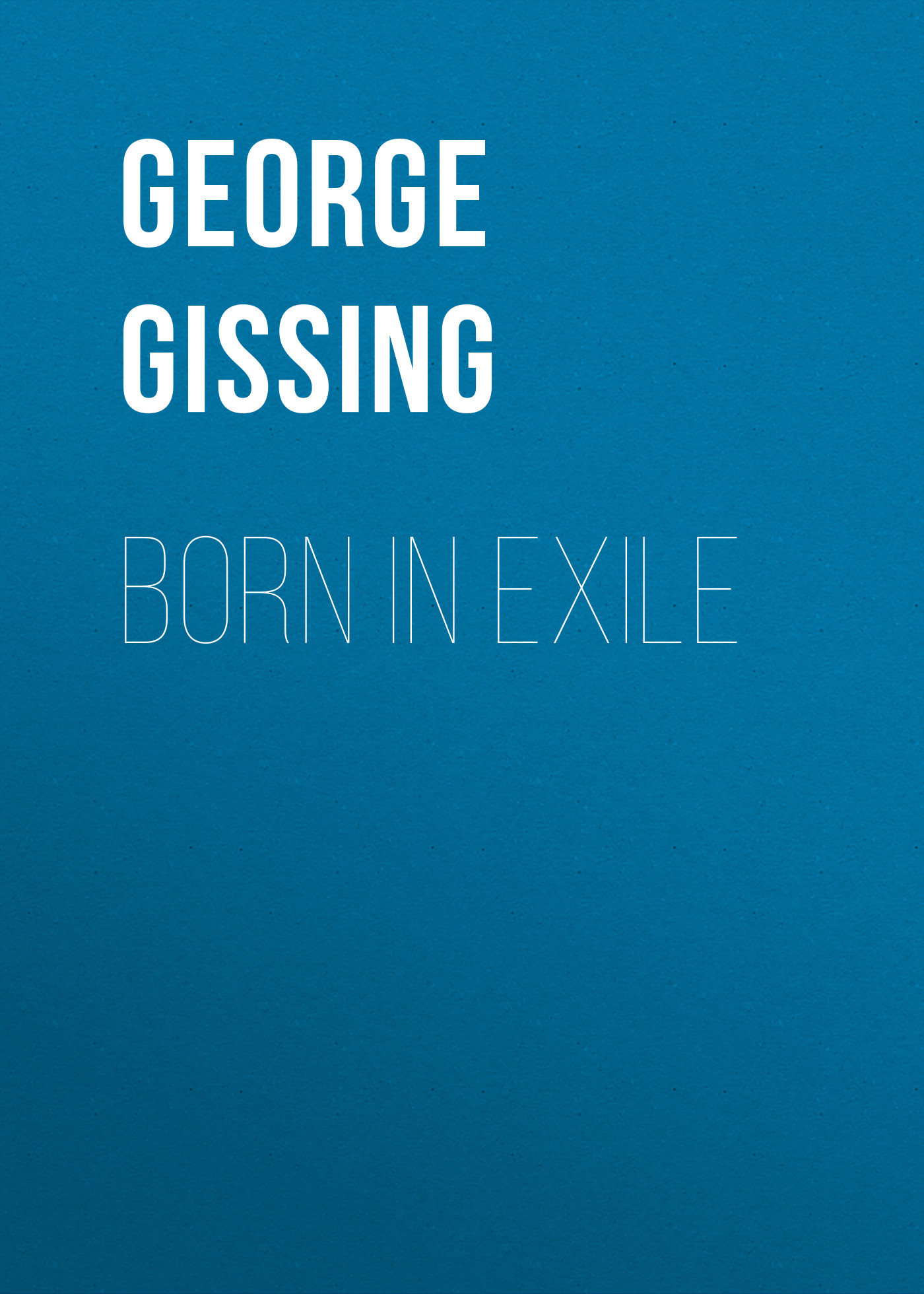 George Gissing Born in Exile стоимость