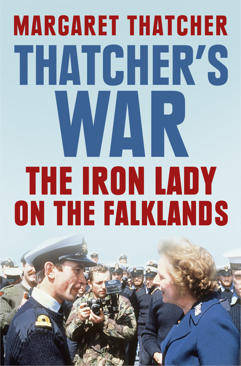 Margaret Thatcher Thatcher's War: The Iron Lady on the Falklands margaret thatcher statecraft