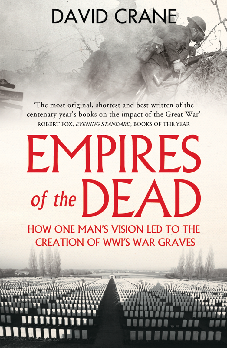 цены David Crane Empires of the Dead: How One Man's Vision Led to the Creation of WWI's War Graves