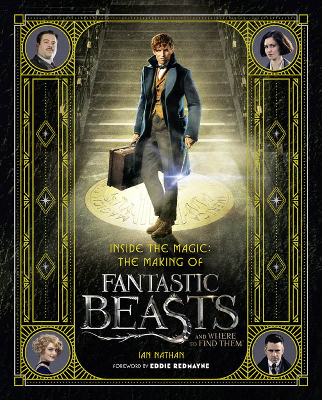 Ian Nathan Inside the Magic: The Making of Fantastic Beasts and Where to Find Them fantastic beasts and where to find them coloring and creativity book