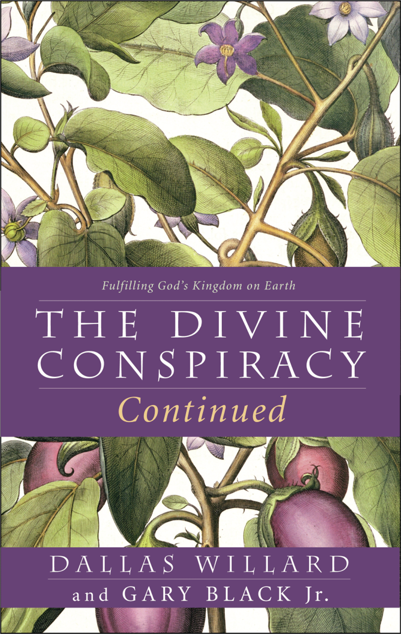 Dallas Willard The Divine Conspiracy Continued: Fulfilling God's Kingdom on Earth цена