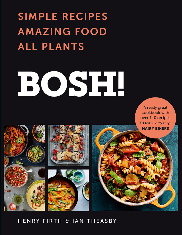 Henry Firth BOSH!: Simple Recipes. Amazing Food. All Plants. The fastest-selling cookery book of the year rose prince kitchenella the secrets of women heroic simple nurturing cookery for everyone