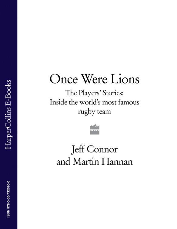Jeff Connor Once Were Lions: The Players' Stories: Inside the World's Most Famous Rugby Team