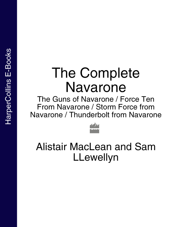 Alistair MacLean The Complete Navarone 4-Book Collection: The Guns of Navarone, Force Ten From Navarone, Storm Force from Navarone, Thunderbolt from Navarone george d colman a force from the bottom