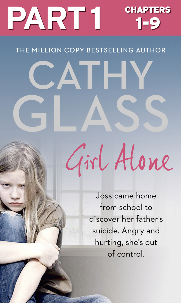 Cathy Glass Girl Alone: Part 1 of 3: Joss came home from school to discover her father's suicide. Angry and hurting, she's out of control. cathy glass the night the angels came