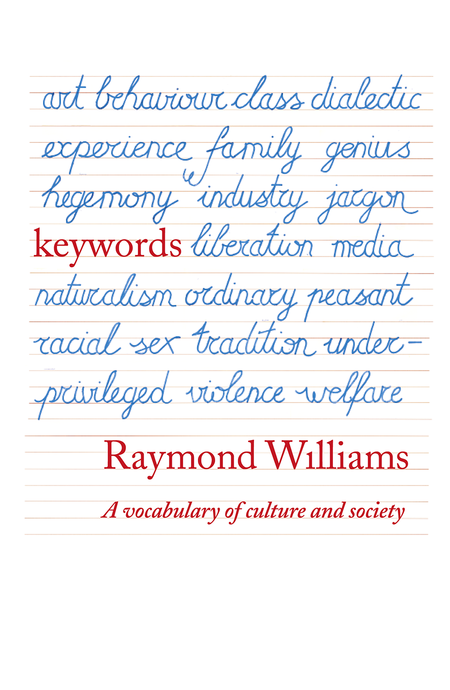 Raymond Williams Keywords: A Vocabulary of Culture and Society raymond williams keywords a vocabulary of culture and society