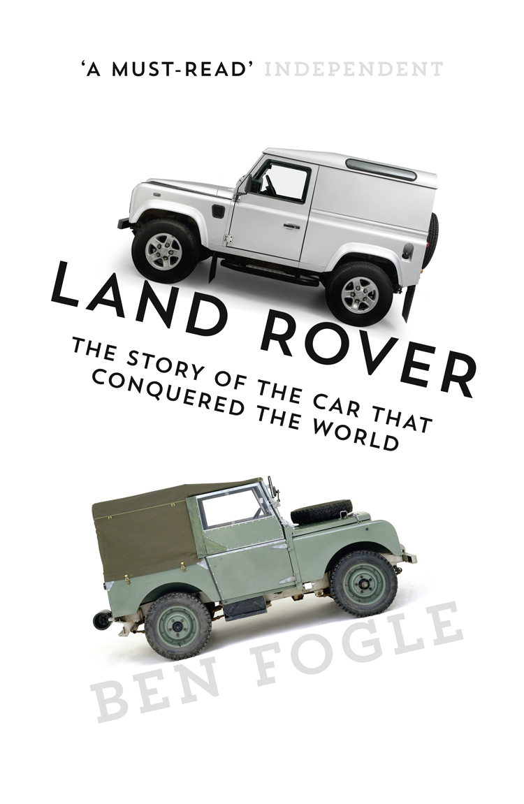 Ben Fogle Land Rover: The Story of the Car that Conquered the World the red rover