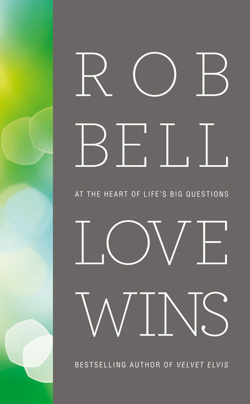 Rob Bell Love Wins: At the Heart of Life's Big Questions rob bell drops like stars a few thoughts on creativity and suffering