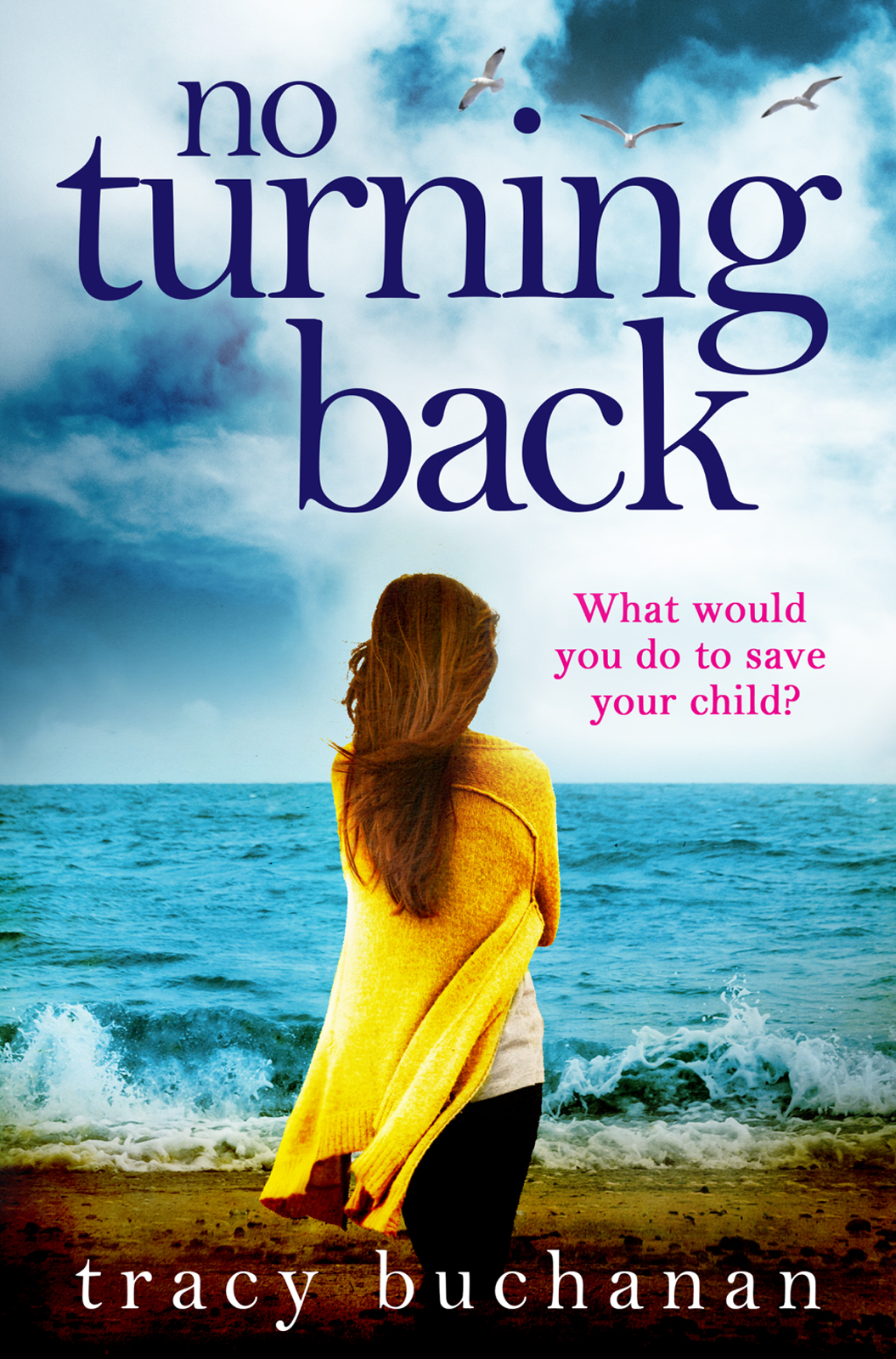 Tracy Buchanan No Turning Back: The can't-put-it-down thriller of the year