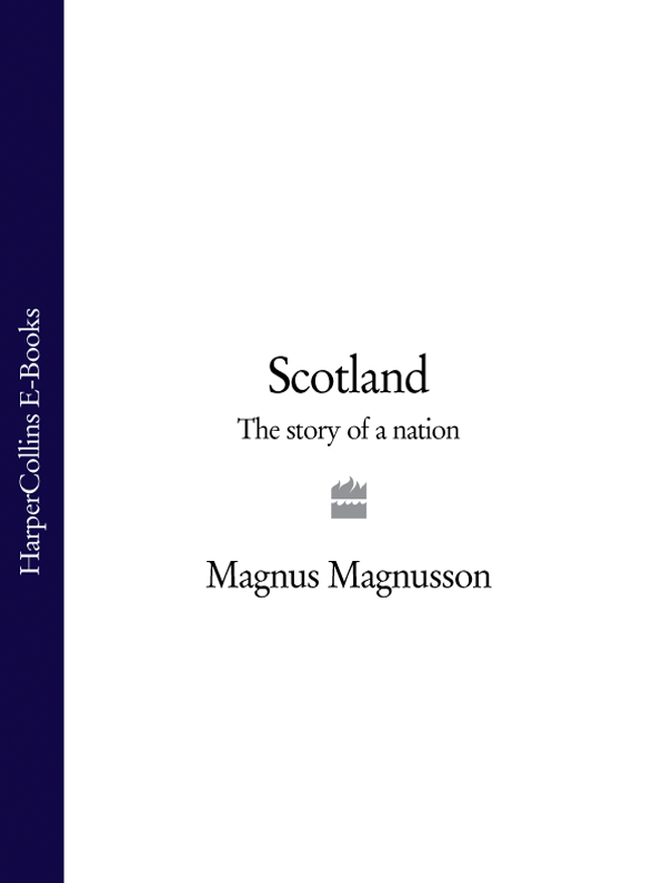 Magnus Magnusson Scotland: The Story of a Nation the bells of scotland road