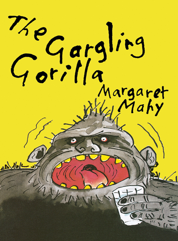 Margaret Mahy The Gargling Gorilla скейтборд usd pro banana and gorilla отзывы