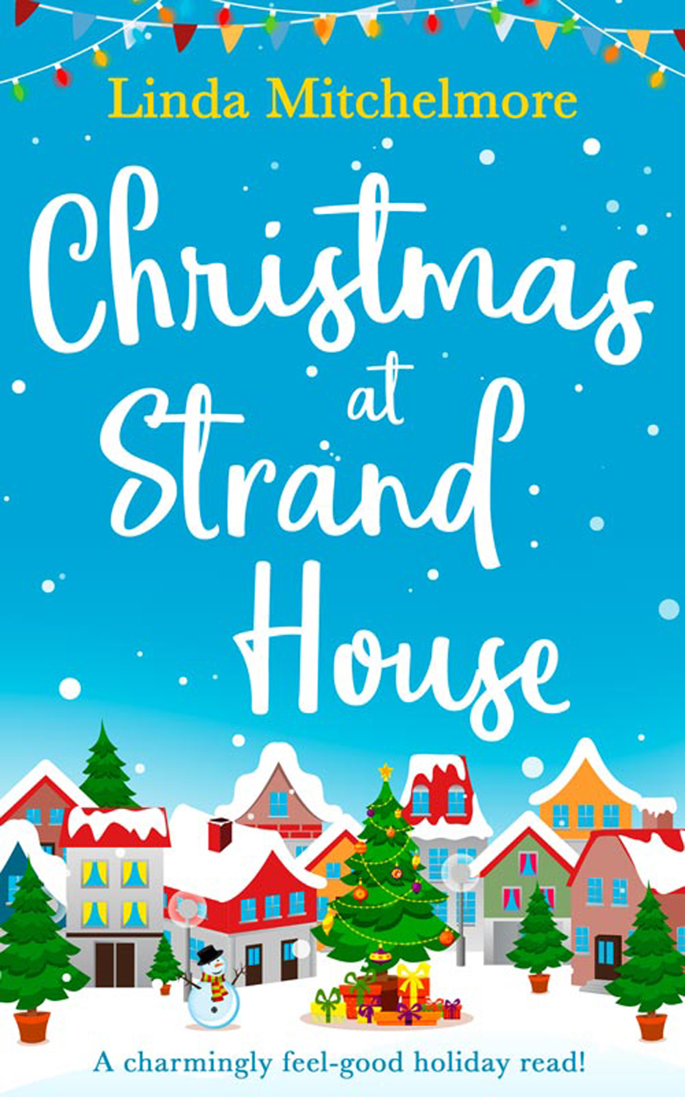 Linda Mitchelmore Christmas at Strand House: A gorgeously uplifting festive romance! festive christmas snowman figure toy doll yellow white