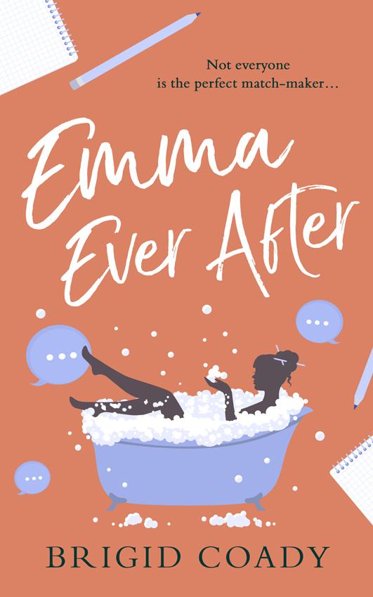 Brigid Coady Emma Ever After: A feel-good romantic comedy with a hilarious modern re-telling of Jane Austen austen jane orgoglio e pregiudizio