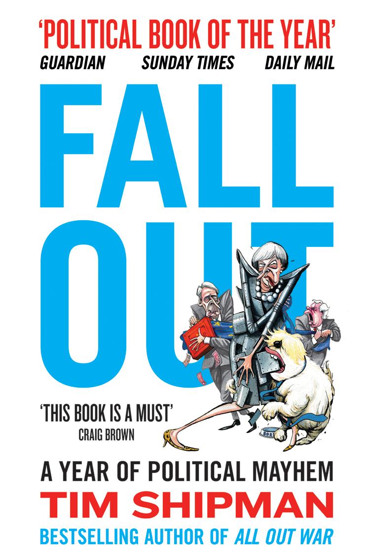 Tim Shipman Fall Out: A Year of Political Mayhem facing the modern