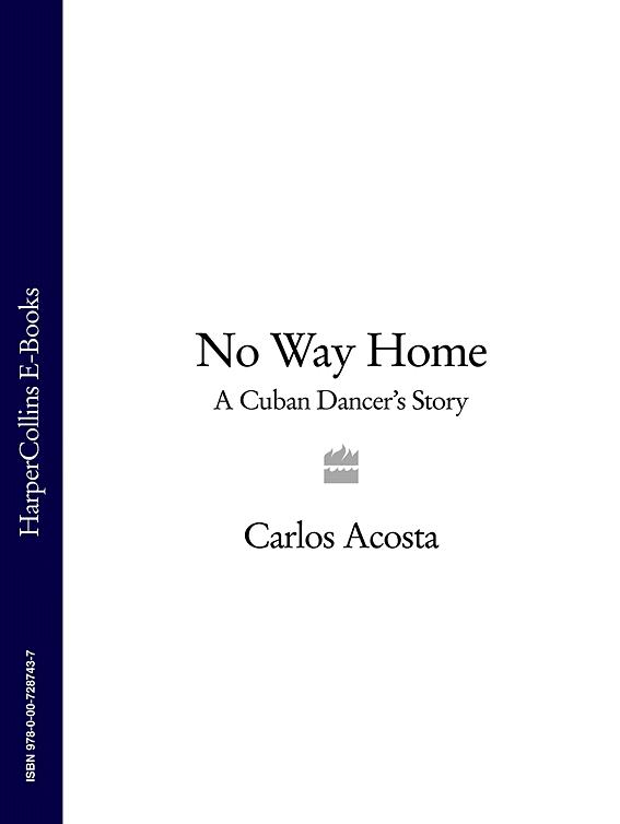 Carlos Acosta No Way Home: A Cuban Dancer's Story carlos acosta spartacus the bolshoi ballet blu ray