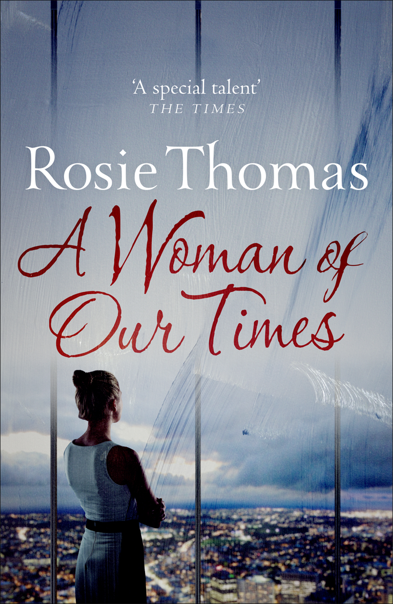 Rosie Thomas A Woman of Our Times cathryn parry the long way home