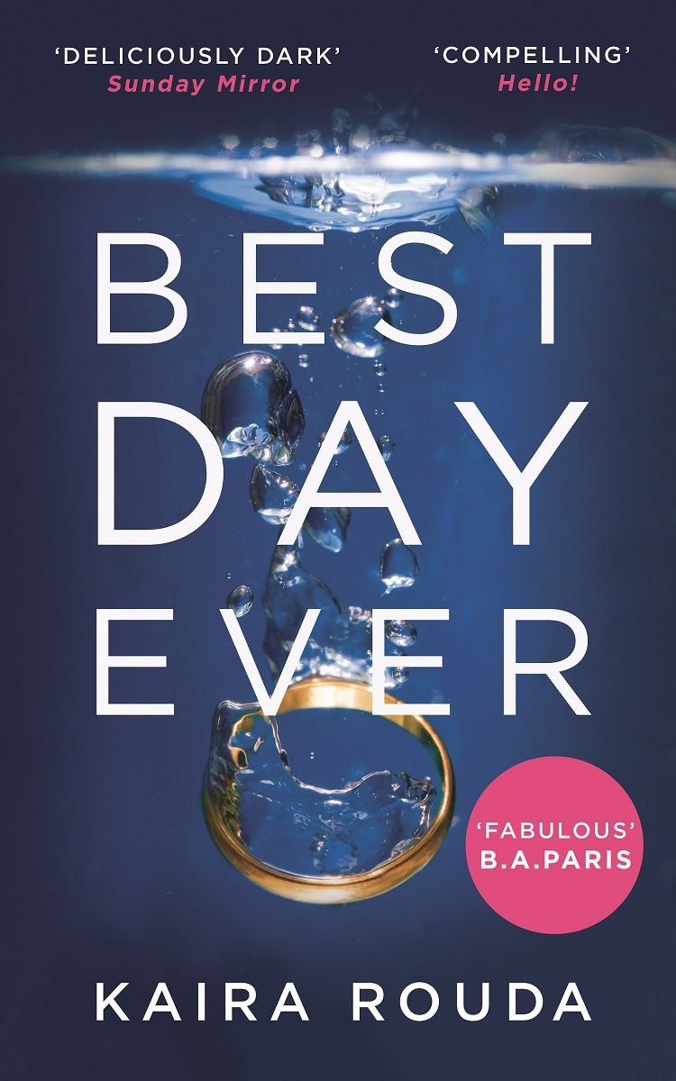 Kaira Rouda Best Day Ever: A gripping psychological thriller with a twist you won't see coming! недорго, оригинальная цена